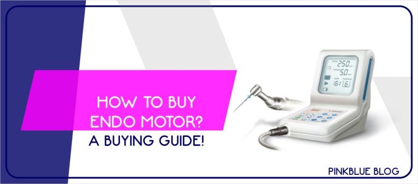 Buy Endomotor - Ultimate buying guide